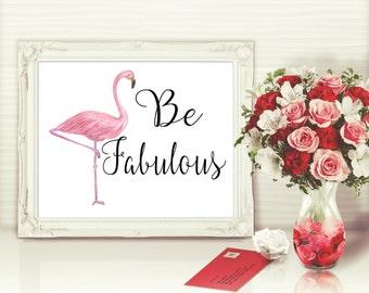 Be Fabulous Flamingo Wall Art Print, Pink Flamingo Wall Decor, Watercolor Flamingo Art Print, Be Fabulous Quote Print, Watercolor Animal Art
