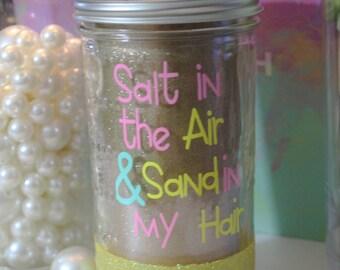 Salt in the air and sand in my hair mason jar, cute mason jar tumbler, mason jar tumbler, glitter dipped mason jar tumbler,glitter mason jar