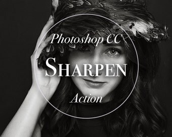 Photoshop CC Actions - Sharpen. Sharpen your images with these TWO actions.