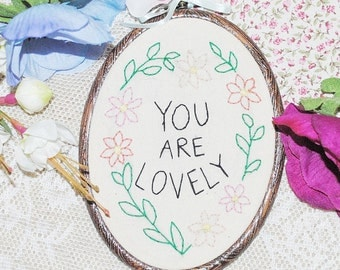 Quote hand stitched embroidery hoop 'you are lovely'