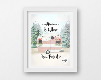 Home is where you park it Quote typography and illustration 8x10 18x24 available in pink or custom colors INSTANT DOWNLOAD Printable print