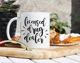 Pharmacist Coffee Mug - Gift For Pharmacist - Funny Pharmacy Student Mug - Licensed Drug Dealer - Proud To Be Pharmacist Mug -Pharmacy Shool