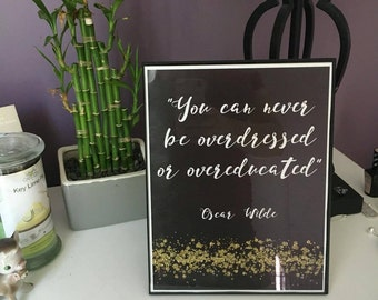 You can never be overdressed or overeducated printable art