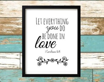 Bible Verse Print - Let everything you do be done with love - 1 Corinthians 16:14 - Wall Art - Popular Sayings - Nursery Print