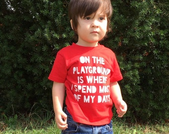 Cool Boy Shirt - Toddler Shirt - On the playground is where I spend most of my days - Shirt for Kids - Shirt for Toddler -Cool Toddler Shirt