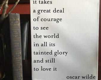 "Oscar Wilde Quote Canvas - It Takes A Great Deal of Courage 8""x10"""