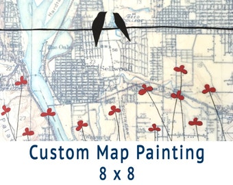 Custom Map Painting // Get a Customized Map Art Wedding Gift or Map Art Anniversary Gift 8x8