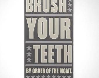 Kids Bathroom Decor- Neutral Bathroom Art- Brush Your Teeth By Order of the Management Art Block- Dental Office Decor