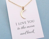 Crescent Moon Necklace | Valentines Gift | Gift for Mom | I Love You to the Moon and Back | Delicate Everyday Jewelry | Silver or Gold | L02