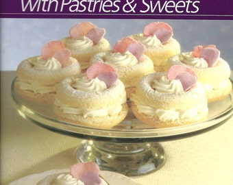 Vintage Cookbook Fresh Ways with Pastries & Sweets - Time Life Healthy Home Cooking