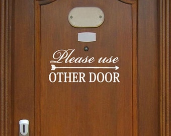 """Please Use Other Door with Directional Arrow Vinyl Decal / 7"""" X 3"""" /  for Indoor and Outdoor use, Office decals, home, apartment lettering"""