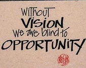 Without Vision We Are Blind To Opportunity