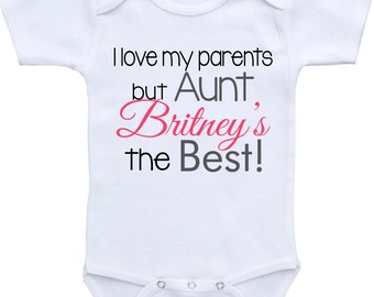 Personalized I love my parents but my AUNT is the best. I Love My Aunt Onesies® brand Bodysuit. Gifts for aunt, baby shirt