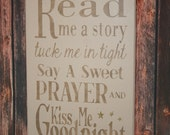 Read Me a Story Tuck Me in Tight Say a Sweet Prayer and Kiss Me Goodnight - Children's Room - Baby Nursery Sign - Child's Prayer