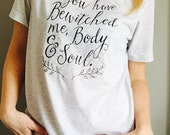 Jane Austen Tee from Pride and Prejudice / You have bewitched me Body and Soul
