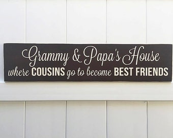 Grammy and Papa's House Cousins Become Best Friends // Hand-Painted // Wall Art // Customizeable // Grandparent Sign // Aunt Sign // Mother