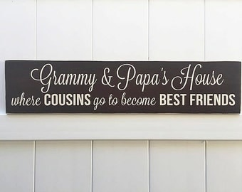 Grammy and Papa's House Cousins Become Best Friends | Hand-Painted | Cousins Best Friends | Grandparent Sign | Father's Day | Mother's Day