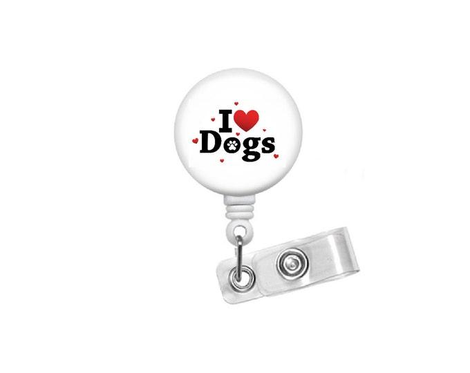 I Love Dogs Badge Reel - Retractable Badge Clip - Dog Badge Reel - Veterinarian Badge - Teacher Badge Reel - Medical Badge - Vet Tech Badge