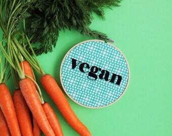 Vegan. Hand Embroidered Hoop Art