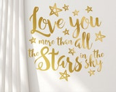 Nursery Quotes, Gold Wall Decal, Inspirational Quote, Wall Quote, Boho Hand Lettered Script Font, Love you more than stars in the sky