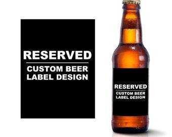 RESERVED LISTING - Custom Beer Bottle Labels BL-9999