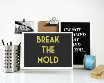 Art Print Break the Mold in Yellow and Gray Motivational Typography Matte Print Gift for Students Coworkers Office Decor Positive Vibes Art