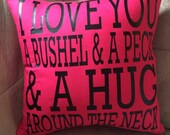 I Love You A Bushel And A Peck And A Hug Around The Neck Pillow Case
