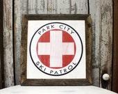 Park City Ski Patrol Distressed sign, Ski Patrol Sign, Lodge Sign, Resort sign, Cabin Decor, Ski Art, Ski Decoration, Ski Cabin, Ski Gifts