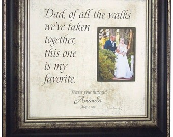 Father of the Bride Gift, Wedding Gift for Dad, Of All The Walks W've Taken, Father Daughter Wedding Gift, 16x16
