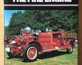THE FIRE ENGINE: an illustrated history fire fighting firemen