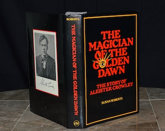 The Magician of The Golden Dawn - Story of Aleister Crowley - Vintage Occult / Esoteric / Magick Book - Hardcover w/ DJ - Excellent Condit.