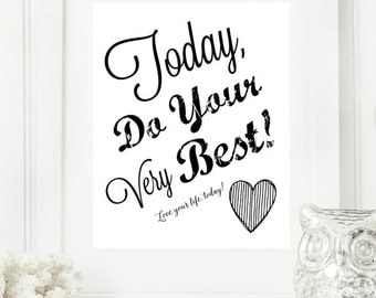 "Instant ""Today, Do Your Very Best""  Wall Art Print 8X10 Printable File Encouraging Home Decor 