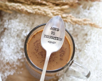 Aged to Perfection. Hand Stamped Birthday Spoon: 50th Birthday Gift. Stocking stuffer idea. Birthday Gift. Coffee Spoon