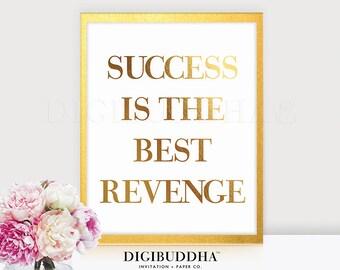 SUCCESS Is The BEST REVENGE Gold Foil Print Inspirational Girlboss Entrepreneur Poster 8x10 5x7 Successful Office Decor Poster Wall Art A8