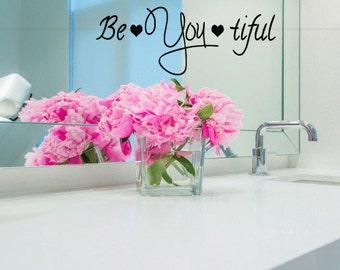 Inspirational, Wall Decal, Bathroom Mirror, Girls Room, Salon Decoration, beyoutiful, Beautiful/Be You tiful- Vinyl Wall Saying, Sticker,