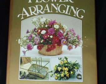The Constance Spry Book of Flower Arranging by Harold Piercy ~ Vintage 1986 Hardcover Flower Arranging Instructional DIY Book