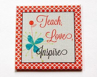 Teacher Magnet, Teacher Appreciation, Fridge magnet, magnet, gift for teacher, teach love inspire, end of school year, teacher gift (5391)