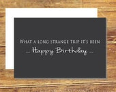 What A Long Strange Trip Its Been, Happy Birthday, Greeting Card