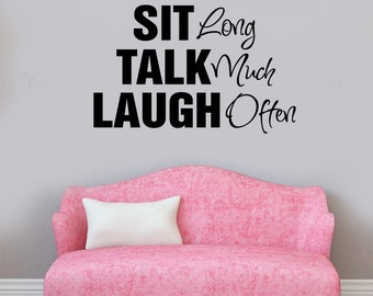 SALE SiT Long TALK Much Laugh often  Family Vinyl Wall Decal - Large Size Options Wall quotes