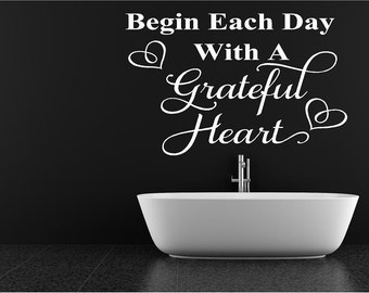 Begin each day with a grateful heart Vinyl Wall Words Lettering Decal-Bedroom Bath Dorm Room Home Wall Decor