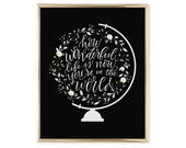 How Wonderful Life Is Now You're in the World - Hand Lettered Print - Wall Art - Nursery Print