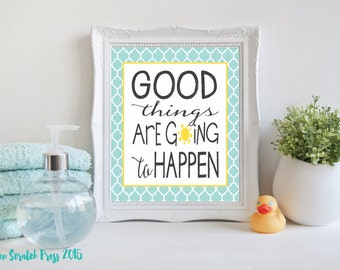 Good things are going to happen print, positive saying,printable, children's wall print, Wall art, positive quotes,chickenscratchpress