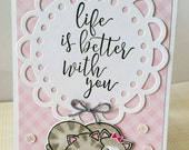 Life is Better With You Valentines Day Kitty Cat Card