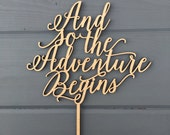 """And so the adventure begins Wedding Cake Topper 8"""" inches, Anniversary Celebration Script Unique Laser Cut Toppers by Ngo Creations"""
