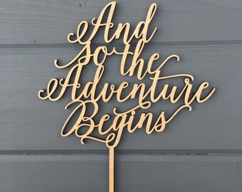 "And so the adventure begins Wedding Cake Topper 8"" inches, Anniversary Celebration Script Unique Laser Cut Toppers by Ngo Creations"
