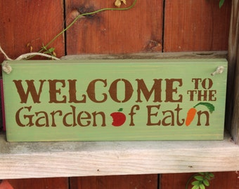 Welcome to the Garden of Eatin Wooden Garden Sign