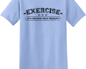 Exercise is Cheaper than Therapy Novelty t shirt, birthday christmas gift, clothing tee, gift for gym lover, workout humor T Shirt Z14588