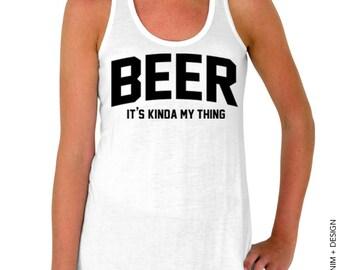 Beer - It's Kinda My Thing - White Flowy Tank Top