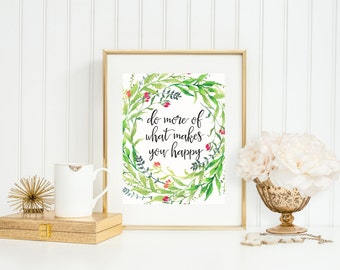 Do More Of What Makes You Happy, Watercolor Flowers and Branches