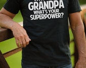 Grandpa T Shirt - I'm a Grandpa What's Your Superpower Tee - Item 1694